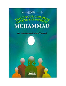 Teach Your Children How to Love the Prophet ﷺ