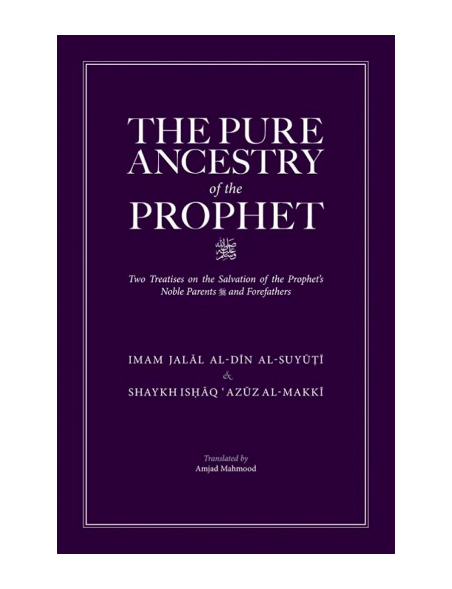 The Pure Ancestry of the Prophet ﷺ