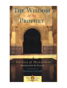 The Wisdom of the Prophet- Sayings of Muhammad