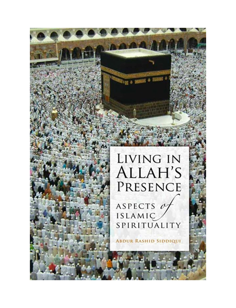 Living in Allah's Presence: Aspects of Islamic Spirituality