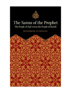 The Sunna of the Prophet - The People of Fiqh versus the People of Hadith