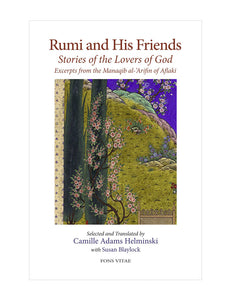 RUMI AND HIS FRIENDS