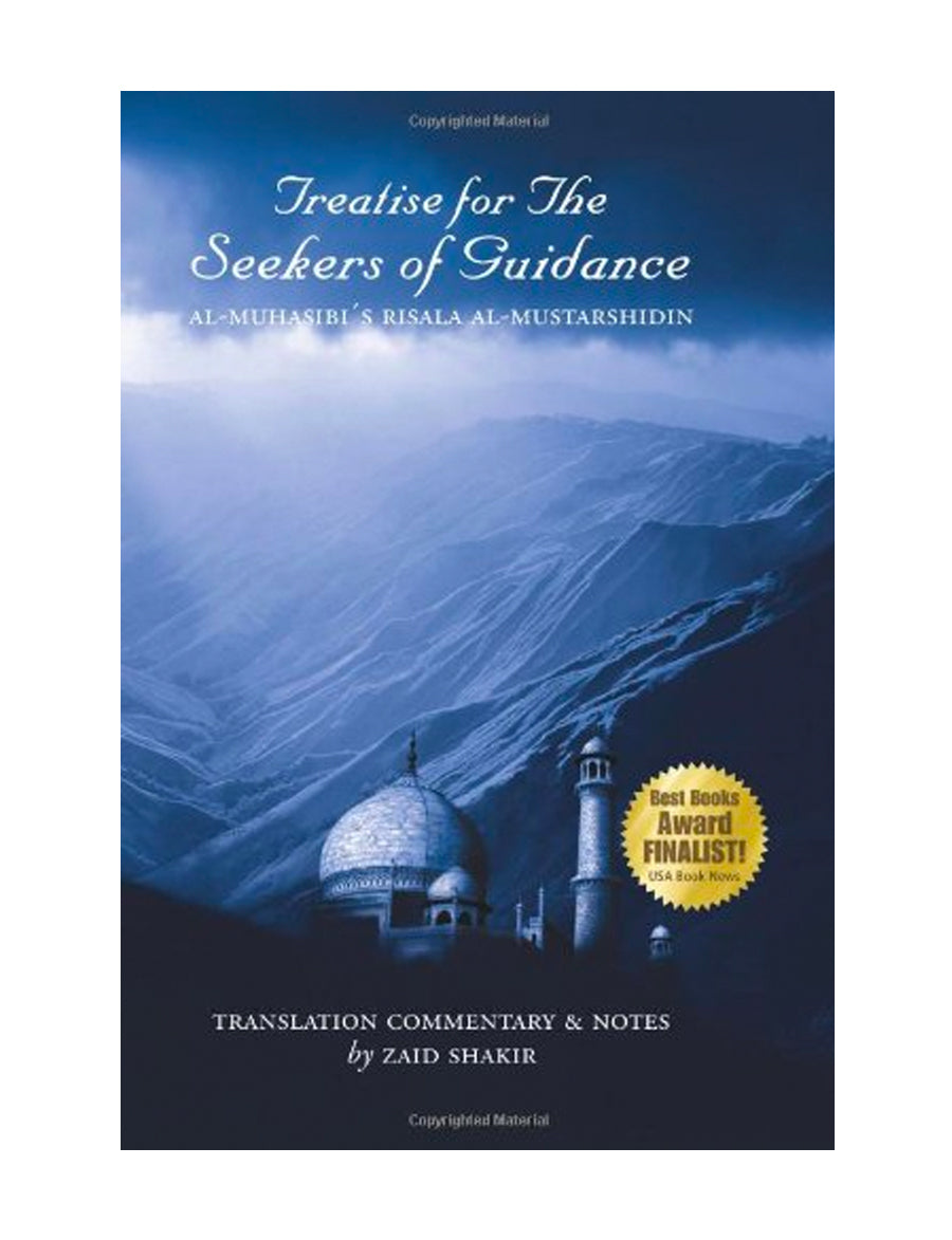 Treatise for the Seekers of Guidance : English Translation of Al Muhasibi's Risala al Mustarshidin (Zaid Shakir)
