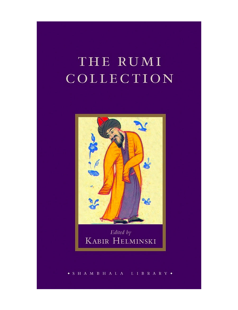 The Rumi Collection- An Anthology of Translations of Mevlana Jalaluddin Rumi