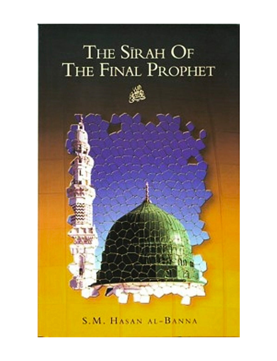 The Sirah of the Final Prophet ﷺ