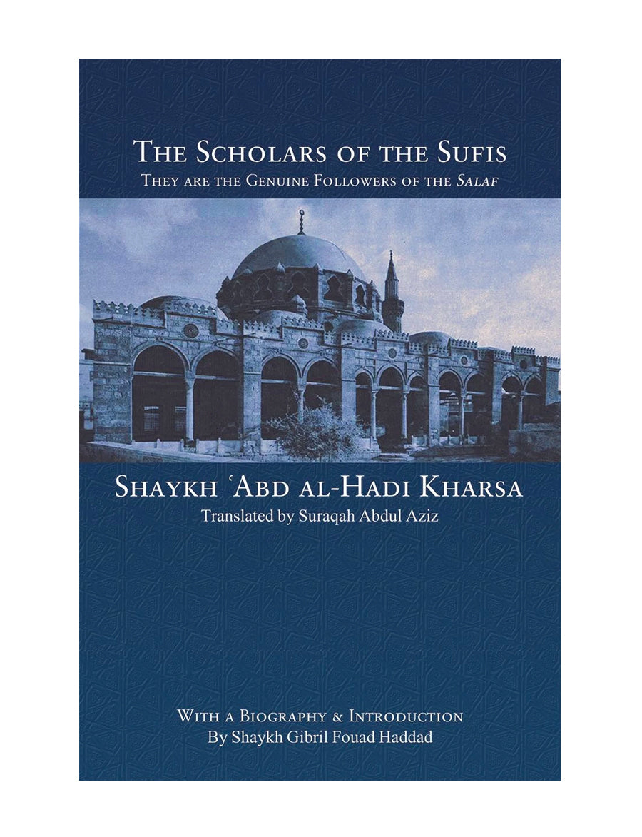 The Scholars of the Sufis: Shaykh `Abd al-Hadi Kharsa