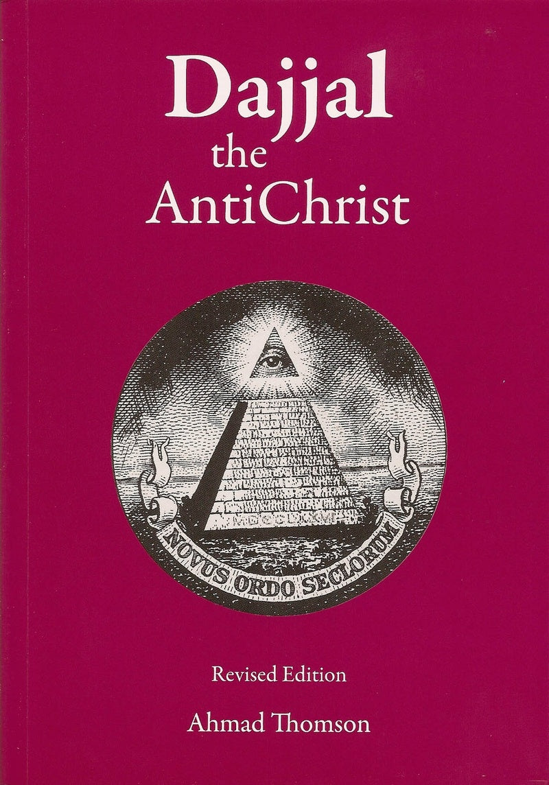 Dajjal The Anti Christ By Ahmad Thomson - Revised Edition