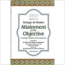 BULUGH AL - MARAM - THE ATTAINMENT OF THE OBJECTIVES