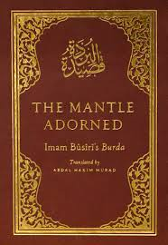 Al-Busiri and 1 more  The Mantle Adorned: Translated, with Further Poetic Ornaments