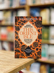 This Orient Isle : Elizabethan England and the Islamic World