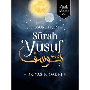 Lessons from Surah Yusuf (Pearls from the Qur'an)