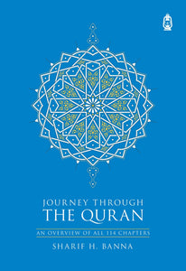 Journey Through The Quran  - An Overview of All 114 Chapters