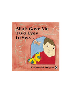 Allah Gave Me Two Eyes To See