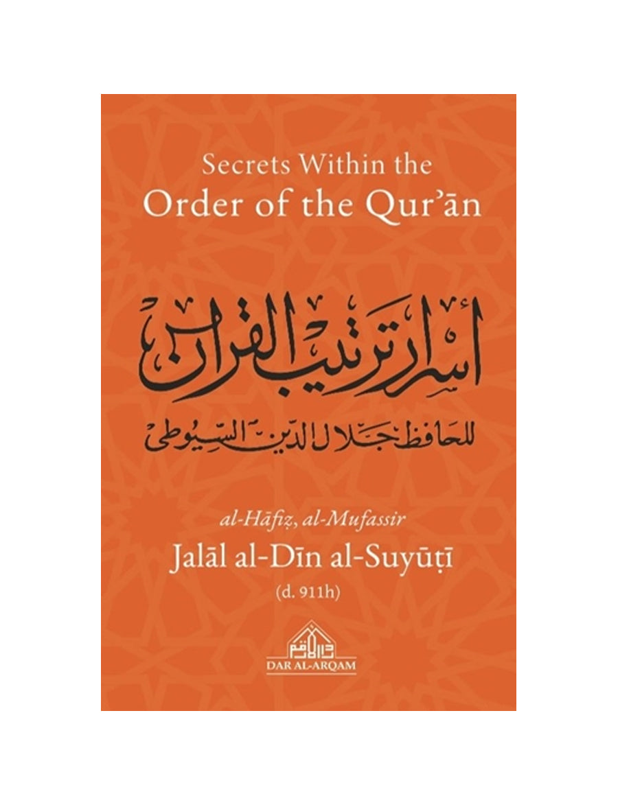 Al-Suyuti's Secrets Within the Order of the Qur'an Asrar Tartib