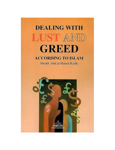 Dealing with Lust and Greed