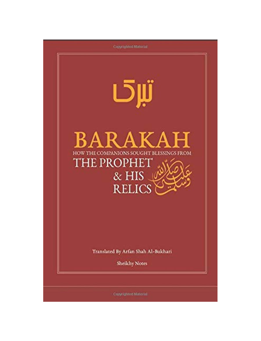 Barakah : How the Companions Sought Blessings from the Prophet