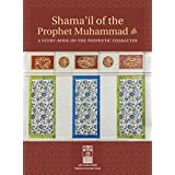 Shamaa'il  of  the Prophet Muhammad  , A study- book on The Prophetic Character