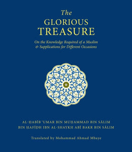 The Glorious Treasure on the Knowledge Required  Of A  Muslim  & Supplications  for Different  Occasions