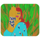 NUNCA GIVE UP MOUSEPAD