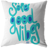 SOLO GOOD VIBES PILLOW