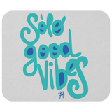 SOLO GOOD VIBES MOUSEPAD