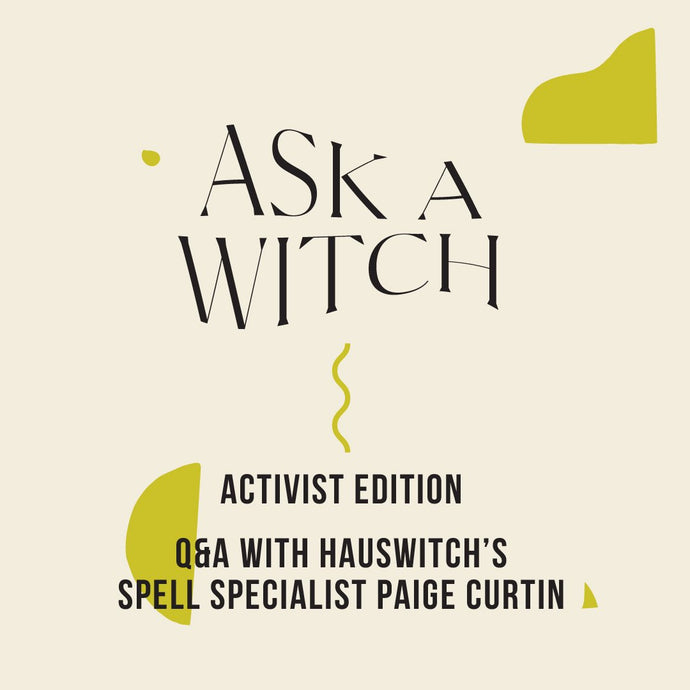 Ask A Witch: Activist Edition