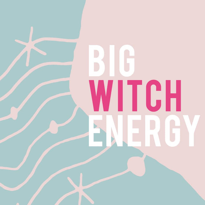 WHERE TO CHANNEL YOUR #BIGWITCHENERGY IN 2019