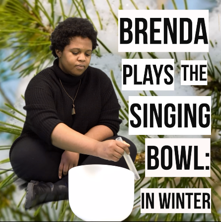 ChannelEDTV: Brenda Plays The Singing Bowls In Winter
