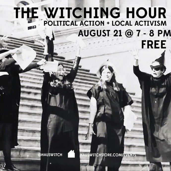 POLITICAL ACTION WITH THE WITCHING HOUR 8/21