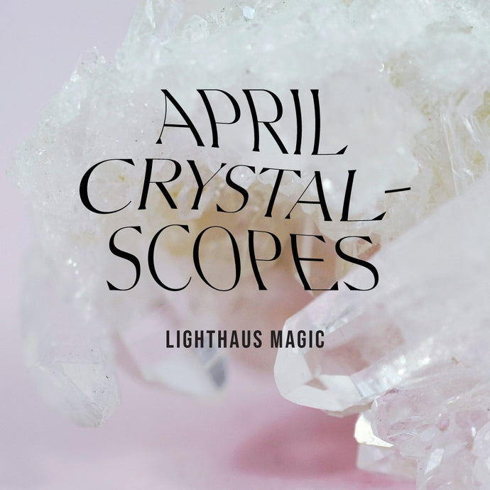 April Crystalscopes