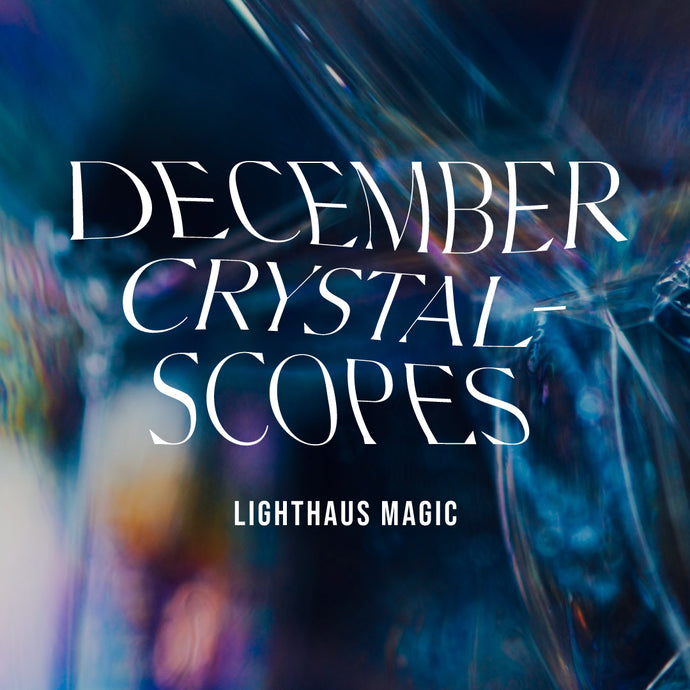 December Crystalscopes