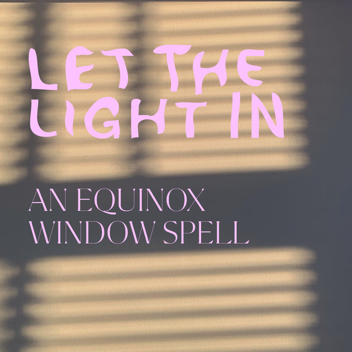 Let the Light In: A Window Spell for the Spring Equinox