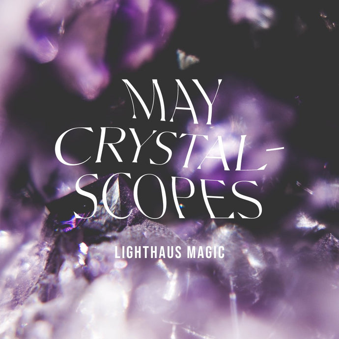 May Crystalscopes