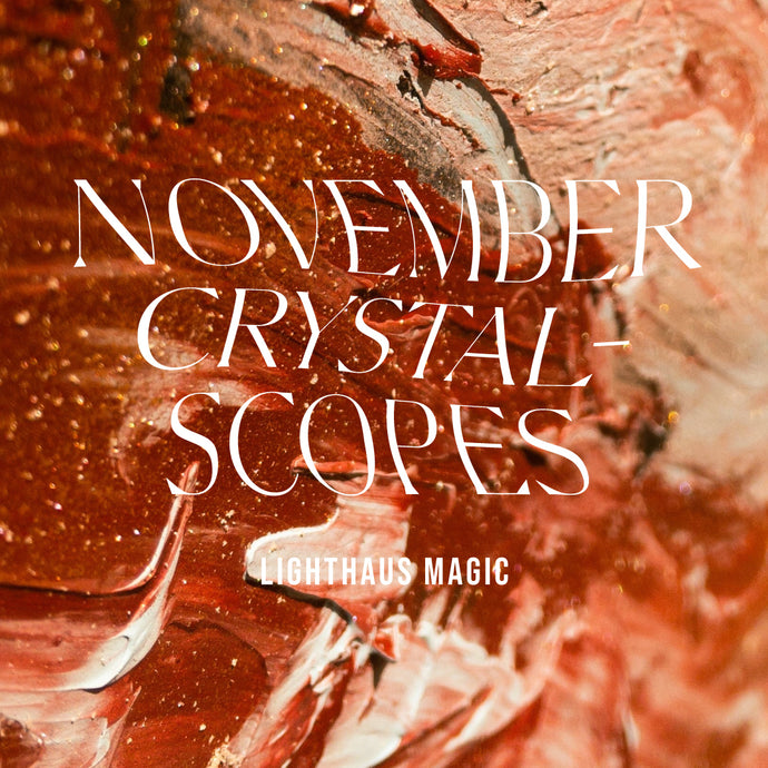 November Crystalscopes