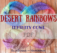 Load image into Gallery viewer, Desert Rainbows - Infinity Cowl - PDF Download Only