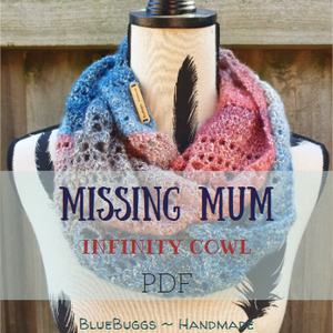Missing Mum - Infinity Cowl - PDF Download Only