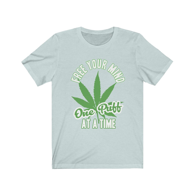 FREE YOUR MIND ONE PUFF AT A TIME T-SHIRT