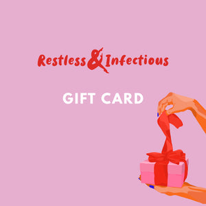 Restless & Infectious Gift card