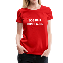 Load image into Gallery viewer, Women's Premium T-Shirt - Dog Hair Don't Care - red