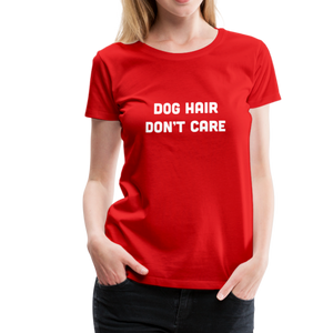Women's Premium T-Shirt - Dog Hair Don't Care - red