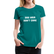Load image into Gallery viewer, Women's Premium T-Shirt - Dog Hair Don't Care - teal