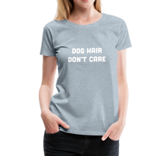 Load image into Gallery viewer, Women's Premium T-Shirt - Dog Hair Don't Care - heather ice blue