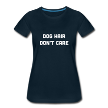 Load image into Gallery viewer, Women's Premium T-Shirt - Dog Hair Don't Care - deep navy