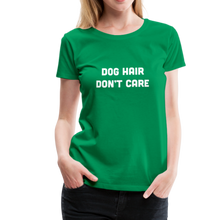 Load image into Gallery viewer, Women's Premium T-Shirt - Dog Hair Don't Care - kelly green