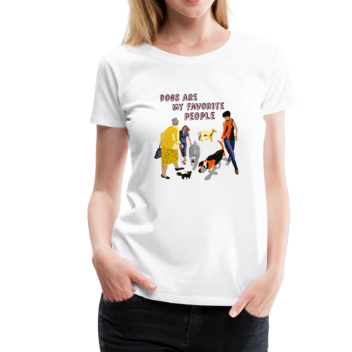 Women's Premium T-Shirt - Dogs Are My Favorite People - white
