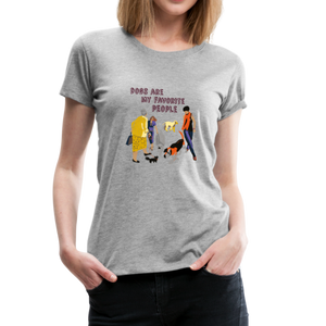 Women's Premium T-Shirt - Dogs Are My Favorite People - heather gray