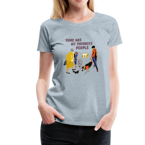 Women's Premium T-Shirt - Dogs Are My Favorite People - heather ice blue