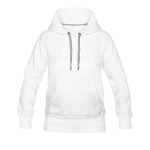 Women's Premium Hoodie - Can My Dog Come - white
