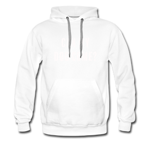 Unisex Premium Hoodie - Can My Dog Come - white