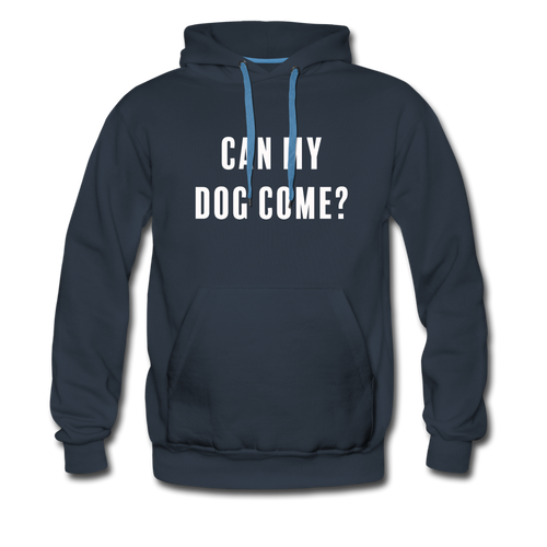 Unisex Premium Hoodie - Can My Dog Come - navy